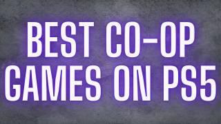 Best Co-Op Games on PS5 [Best Local Co-Op Games You Can Play Right Now on PS5]
