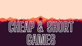 Best Short Games and Cheap Games: Great Adventures You Can Finish in Less Than 5 Hours