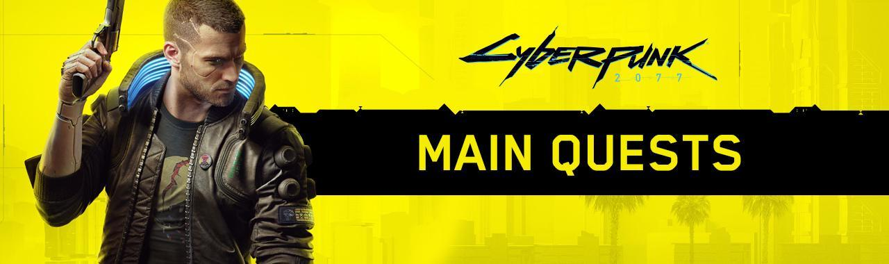 Cyberpunk 2077 Main Quests Guide