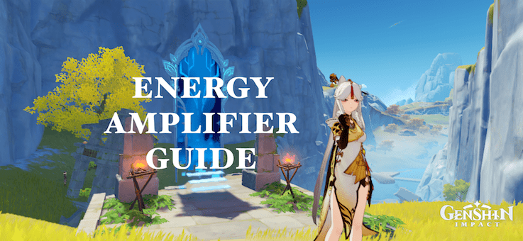 Genshin Impact: Energy Amplifier Event Guide