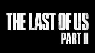 The Last of Us Part II: New Release Date, Now Arrives May 29, 2020